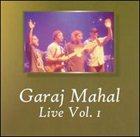 GARAJ MAHAL Live, Volume I album cover