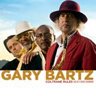GARY BARTZ Coltrane Rules: Tao Of A Music Warrior album cover