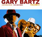 GARY BARTZ Coltrane Rules Tao Of A Music Warrior Volume II album cover