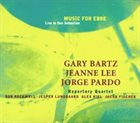 GARY BARTZ Gary Bartz, Jeanne Lee, Jorge Pardo ‎: Music For Ebbe - Live In San Sebastian album cover