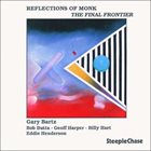 GARY BARTZ Reflections of Monk - The Final Frontier album cover