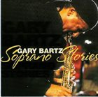GARY BARTZ Soprano Stories album cover
