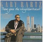 GARY BARTZ There Goes the Neighborhood! album cover