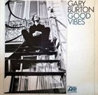 GARY BURTON Good Vibes album cover