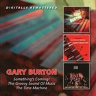 GARY BURTON Something's Coming! / The Groovy Sound Of Music / The Time Machine album cover