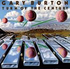 GARY BURTON Turn Of The Century album cover