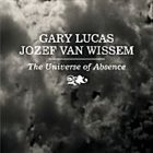 GARY LUCAS Gary Lucas And Jozef Van Wissem ‎: The Universe Of Absence album cover