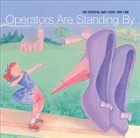 GARY LUCAS Operators Are Standing By - The Essential Gary Lucas 1988-1996 album cover