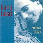 GARY LUCAS Skeleton At The Feast album cover