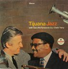 GARY MCFARLAND Gary McFarland & Co. / Clark Terry : Tijuana Jazz (aka Tijuana - Happy Jazz For Fun) album cover