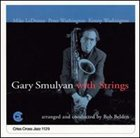 GARY SMULYAN Gary Smulyan with Strings album cover