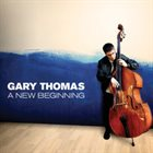 GARY THOMAS (BASS) A New Beginning album cover