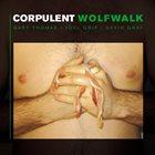 GARY THOMAS (SAXOPHONE) Corpulent : Wolfwalk album cover