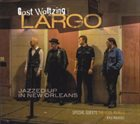 GAST WALTZING Largo : Jazzed up in New Orleans album cover