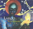 GAST WALTZING Largo  : Long Journey album cover