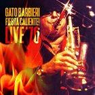 GATO BARBIERI Fiesta Caliente! Live '76 album cover