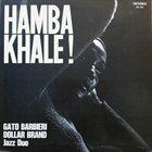 GATO BARBIERI Gato Barbieri / Dollar Brand : Hamba Khale! (aka Confluence aka Alone Together) album cover
