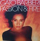 GATO BARBIERI Passion And Fire album cover