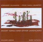 GEBHARD ULLMANN Gebhard Ullmann-Steve Swell Quartet : Desert Songs And Other Landscapes album cover