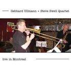 GEBHARD ULLMANN Gebhard Ullmann - Steve Swell Quartet : Live In Montreal album cover