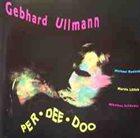 GEBHARD ULLMANN Per-Dee-Doo album cover