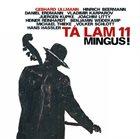 GEBHARD ULLMANN Tá Lam 11 : Mingus! album cover