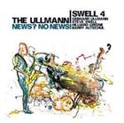 GEBHARD ULLMANN The Ullmann Swell 4 : News? No News! album cover