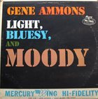 GENE AMMONS Light, Bluesy, And Moody album cover