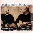 GENE BERTONCINI East Meets Midwest album cover