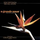 GENE BERTONCINI O Grande Amor (with Michael Moore) album cover