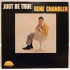 GENE CHANDLER Just Be True album cover