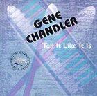 GENE CHANDLER Tell It Like It Is album cover