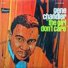 GENE CHANDLER The Girl Don't Care album cover