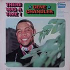 GENE CHANDLER There Was A Time album cover