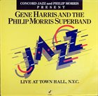 GENE HARRIS Gene Harris And The Philip Morris Superband ‎: Live At Town Hall, N.Y.C. album cover