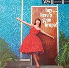 GENE KRUPA Hey . . . Here's Gene Krupa! album cover