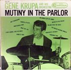 GENE KRUPA Mutiny In The Parlor album cover