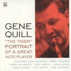 GENE QUILL Gene Quill 'The Tiger' : Portrait of a Great Alto Player album cover