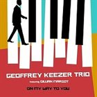 GEOFF KEEZER Geoffrey Keezer Trio (feat. Gillian Margot) : On My Way to You album cover