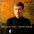 GEOFF KEEZER Here And Now album cover