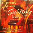 GEOFF KEEZER Sublime-Honoring The Music Of Hank Jones album cover