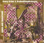 GEORG GRÄWE Georg Gräwe & GrubenKlangOrchester : Songs And Variations album cover