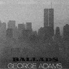 GEORGE ADAMS Ballads album cover