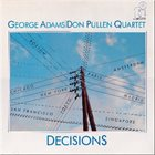 GEORGE ADAMS George Adams|Don Pullen Quartet : Decisions album cover