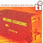 GEORGE ADAMS George Adams & Don Pullen : Melodic Excursions album cover