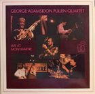 GEORGE ADAMS George Adams|Don Pullen Quartet : Live At Montmartre album cover