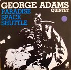 GEORGE ADAMS Paradise Space Shuttle album cover