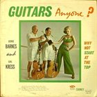 GEORGE BARNES George Barnes And Carl Kress ‎: Guitars, Anyone? Why Not Start At The Top? album cover