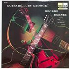 GEORGE BARNES Guitars - By George ! album cover