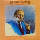 GEORGE BARNES Plays So Good album cover